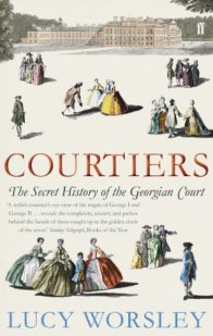 Courtiers- Secret History of the Georgian Court